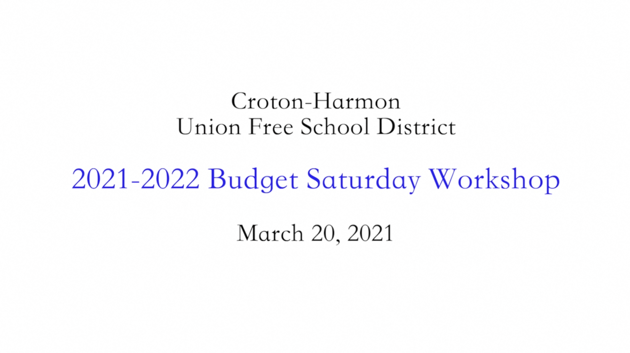 2021-2022 Budget Saturday Workshop March 20, 2021 ...