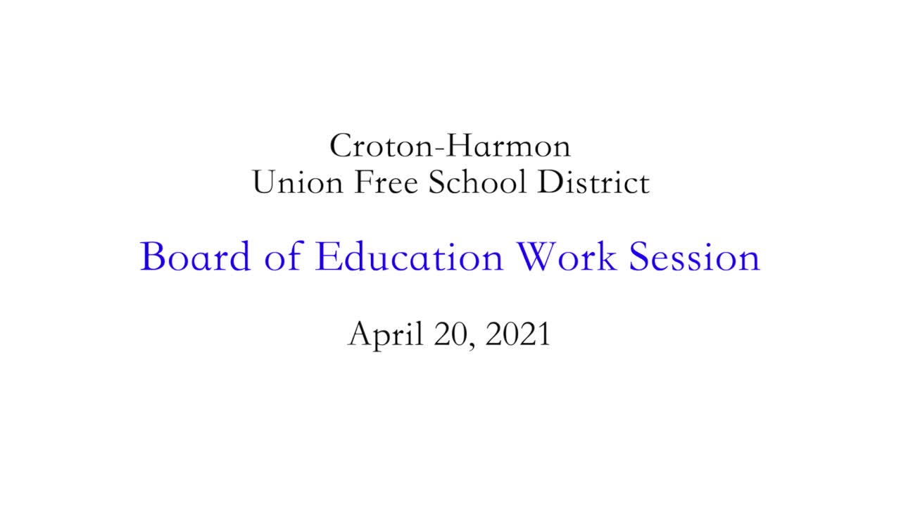 April 20, 2021 CHUFSD Board of Education Work Sess...
