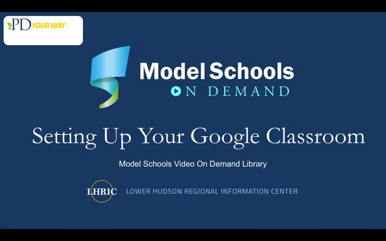 Model Schools Setting Up Your Google Classroom