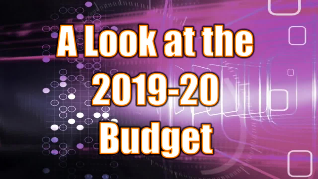A Look at the 2019-20 Budget